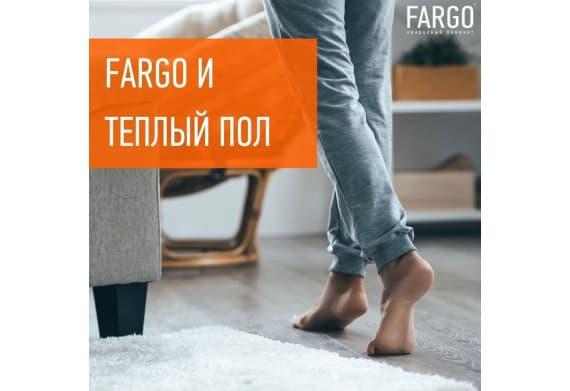 Fargo и Теплый пол